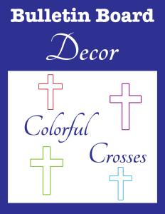 Bulletin Board Decor Colorful Crosses