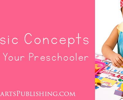 Basic Concepts to Teach Your Preschooler