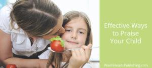 Effective Ways to Praise Your Child