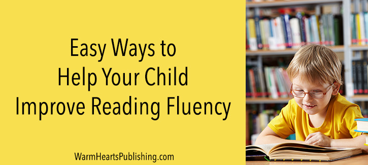 Easy Ways to Help Your Child Improve Reading Fluency
