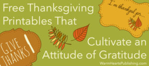 Free Thanksgiving Printables That Cultivate an Attitude of Gratitude