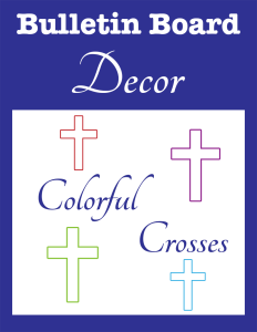 Bulletin Board Decor Colorful Crosses