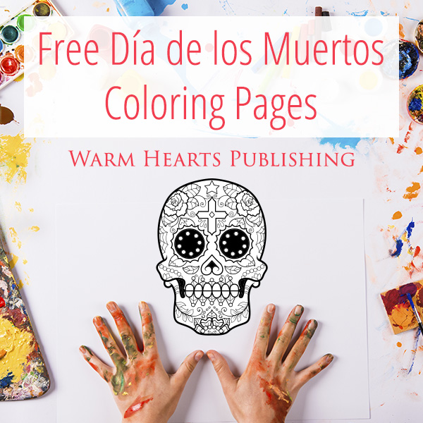 - Free Día De Los Muertos Coloring Pages - Warm Hearts Publishing